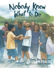 Nobody Knew What to Do: A Story about Bullying Cover Image