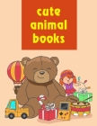 Cute Animal Books: Cute Forest Wildlife Animals and Funny Activity for Kids's Creativity Cover Image