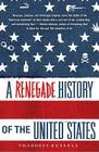 A Renegade History of the United States Cover Image