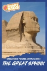 Unbelievable Pictures and Facts About The Great Sphinx Cover Image