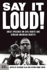 Say It Loud: Great Speeches on Civil Rights and African American Identity [With CD (Audio)] Cover Image