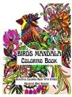 Mandala Birds Coloring Book: An Amazing Mandala Birds Coloring Book Featuring one of the World's Most Beautiful Mandalas for Stress Relief and Rela Cover Image