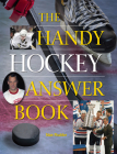 The Handy Hockey Answer Book (Handy Answer Books) Cover Image