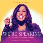 We're Speaking: The Life Lessons of Kamala Harris: How to Use Your Voice, Be Assertive, and Own Your Story Cover Image