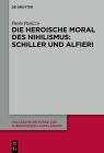 Die Heroische Moral Des Nihilismus: Schiller Und Alfieri Cover Image
