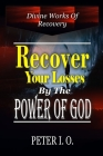 Divine Works of Recovery: Supernatural ways through which God recover our loses. Cover Image