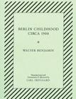 Berlin Childhood Circa 1900: By Walter Benjamin Cover Image