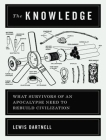 The Knowledge: How to Rebuild Our World from Scratch Cover Image
