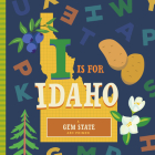 I Is for Idaho (ABC Regional Board Books) Cover Image