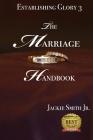 Establishing Glory 3: The Marriage Handbook Cover Image