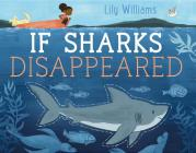 If Sharks Disappeared (If Animals Disappeared) Cover Image