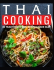 Thai Cooking: 30 Tradition Thai Recipes Made Easy Cover Image