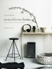 Monochrome Home: Elegant Interiors in Black and White Cover Image