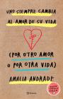 Uno Siempre Cambia Al Amor de Su Vida (Por Otro Amor O Por Otra Vida). Incluye Capatulo Nuevo. Cover Image