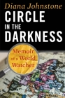 Circle in the Darkness: Memoir of a World Watcher Cover Image