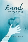 Hand on My Heart: Poems Cover Image