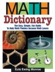 Math Dictionary: The Easy, Simple, Fun Guide to Help Math Phobics Become Math Lovers Cover Image