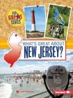 What's Great about New Jersey? (Our Great States) Cover Image