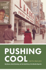 Pushing Cool: Big Tobacco, Racial Marketing, and the Untold Story of the Menthol Cigarette Cover Image