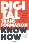 Digital Transformation Know How: Connecting digital transformation, agility and leadership Cover Image
