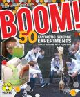 Boom! 50 Fantastic Science Experiments to Try at Home with Your Kids (Pb) Cover Image