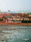 The Kinetic City & Other Essays Cover Image