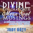 Divine Explorations and Moon Soul Musings Cover Image