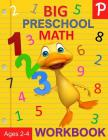 Big Preschool Math Workbook Ages 2-4: Number Tracing, Counting, Matching and Color by Number Activities Cover Image