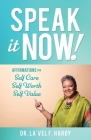 Speak It Now!: Affirmations for Self Care Self Worth Self Value Cover Image