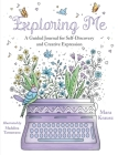 Exploring Me: A Guided Journal for Self-Discovery and Creative Expression Cover Image