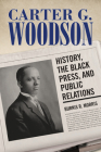 Carter G. Woodson: History, the Black Press, and Public Relations (Race) Cover Image