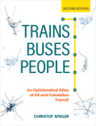 Trains, Buses, People, Second Edition: An Opinionated Atlas of US and Canadian Transit Cover Image