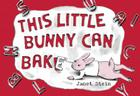 This Little Bunny Can Bake Cover Image