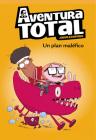 Un plan maléfico / An Evil Plan (AVENTURA TOTAL #2) Cover Image