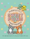 Purrfectly Sweet Puns for Tweethearts: An adorable book of cute puns filled with love Cover Image