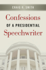 Confessions of a Presidential Speechwriter Cover Image