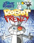 Stone Rabbit #8: Robot Frenzy Cover Image