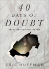 40 Days of Doubt: Devotions for the Skeptic Cover Image