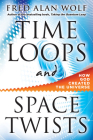 Time Loops and Space Twists: How God Created the Universe Cover Image