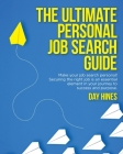 The Ultimate Personal Job Search Guide: Securing the right job is an essential element in your journey to success and purpose Cover Image