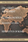 On Christ and Antichrist, Against Noetus: Fragments on Danie Cover Image