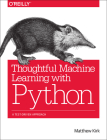 Thoughtful Machine Learning with Python: A Test-Driven Approach Cover Image
