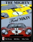 The Mighty FORD MKIV: Undefeated Two races Two Victories Cover Image