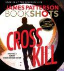 Cross Kill Lib/E: An Alex Cross Story (Alex Cross Novels) Cover Image