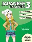 Japanese From Zero! 3: Proven Techniques to Learn Japanese for Students and Professionals Cover Image