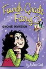 Gnome Invasion (Fourth Grade Fairy #3) Cover Image