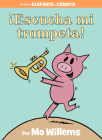 ¡Escucha mi trompeta! (An Elephant and Piggie Book, Spanish Edition) Cover Image