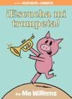 ¡Escucha mi trompeta! (An Elephant and Piggie Book, Spanish Edition) Cover Image