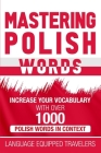 Mastering Polish Words: Increase Your Vocabulary with Over 1,000 Polish Words in Context Cover Image