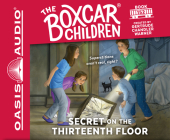 Secret on the Thirteenth Floor (Library Edition) (The Boxcar Children Mysteries #152) Cover Image